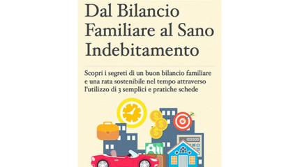 Dal Bilancio Familiare al Sano Indebitamento