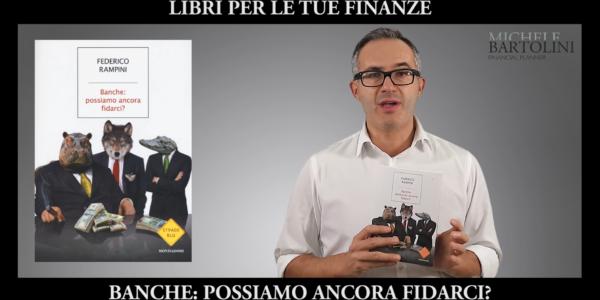 Letture per le tue Finanze: Banche: Possiamo ancora fidarci?
