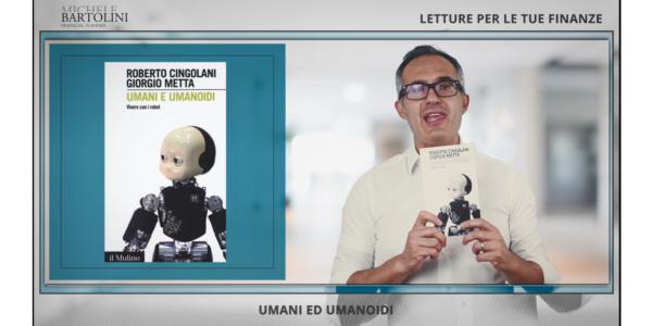 Letture per le Tue Finanze: Umani e Umanoidi