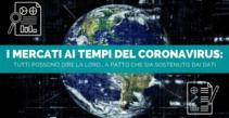 I Mercati ai Tempi del Coronavirus: tutti possono dire la loro… a patto che sia sostenuto dai dati
