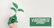 La sostenibilità è veramente un affare?