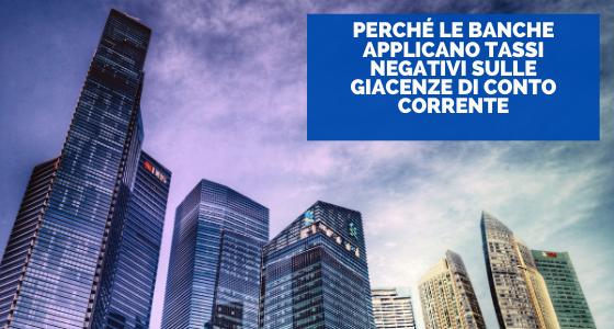 Perché le banche applicano tassi negativi sulle giacenze di conto corrente