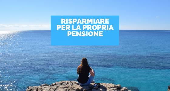Risparmiare per la propria pensione